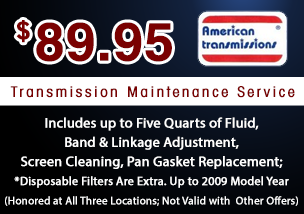 $89.95 Transmission Maintenance Service, Includes up to Five Quarts of Fluid, Band & Linkage Adjustment. Transmission filter not included